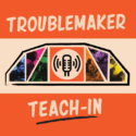 Event 2/5: Troublemaker Teach-In featuring Dr. Bettina Love